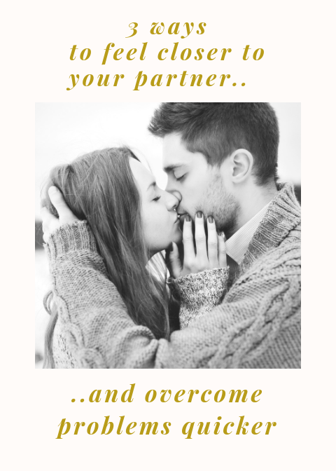 3 ways to feel closer to your partner and overcome problems quicker | #dating #onlinedating #datingadvice #relationship #relationshipadvice