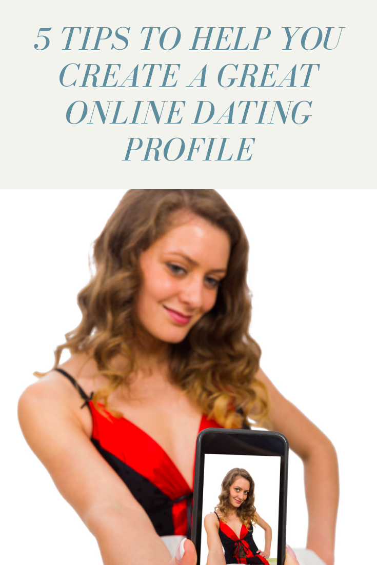 Create a great profile for online dating